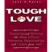 Tough Love: Surviving and Winning The Most Difficult Romance Games, Relationships and Lovers From Hell! (verbal abuse kindle books, abusive relationship ... books, verbal abuse su) (English Edition)