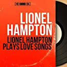 Lionel Hampton Plays Love Songs (Mono Version)