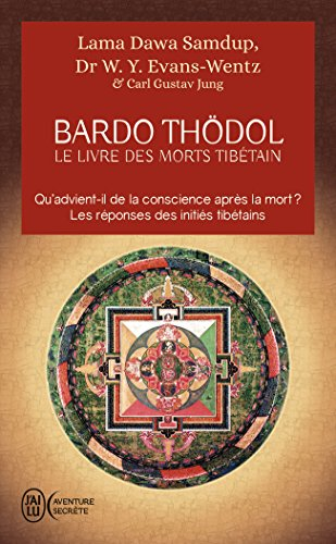 Le livre des morts tibétains : Suivi de Commentaire psychologique du Bardo-Thödol de Carl Gustav Jung