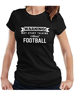 Warning May Start Talking About Football Women's T-Shirt