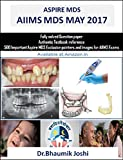 Aspire MDS AIIMS MAY 2017: Solved Question Paper of AIIMS May 2017 MDS Exam (Aspire  MDS AIIMS)