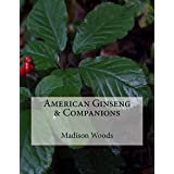 American Ginseng & Companions (Into the Ginseng Wood Book 4) (English Edition)