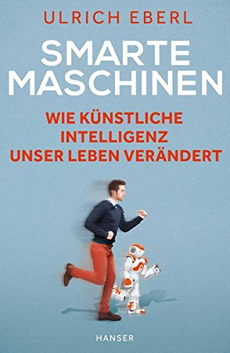 Preisvergleich Produktbild Smarte Maschinen: Wie Künstliche Intelligenz unser Leben verändert