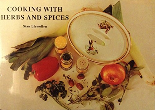 Cooking with Herbs and Spices by Sian Llewellyn (1997-08-03)