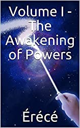Volume I - The Awakening of Powers (The Trilogy of the Two Magic Schools Book 1) (English Edition)