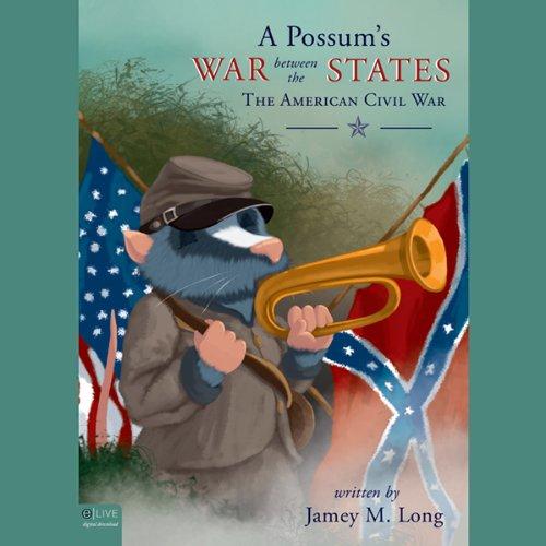 A Possum's War Between the States  Audiolibri