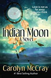 Indian Moon: Love Isn't As Far Away As You Think (Real Romance...For the Rest of Us) by Carolyn McCray (2013-02-21)