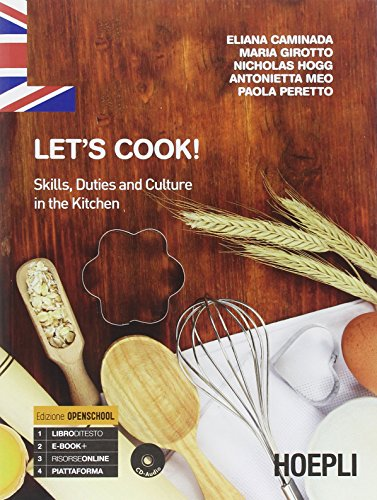 Let's cook! Skills, duties and culture in the kitchen. Per gli Ist. professionali alberghieri. Con e-book. Con espansione online