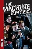The Machine Gunners (NHB Modern Plays)