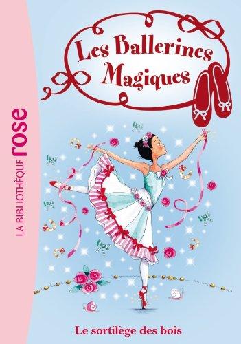 Les Ballerines Magiques 16 - Le sortilège des bois