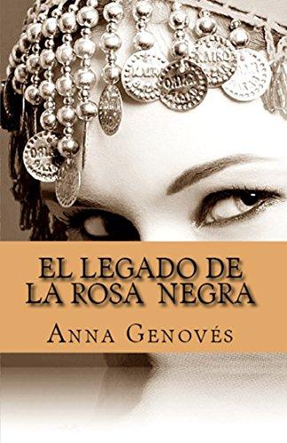 El Legado de la Rosa Negra por Anna Genovés