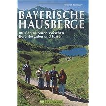 Bayerische Hausberge: Genusstouren zwischen Berchtesgaden und Füssen