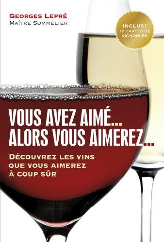 Vous avez aimé .. alors vous aimerez..découvrez les vins que vous aimerez à coup sûr