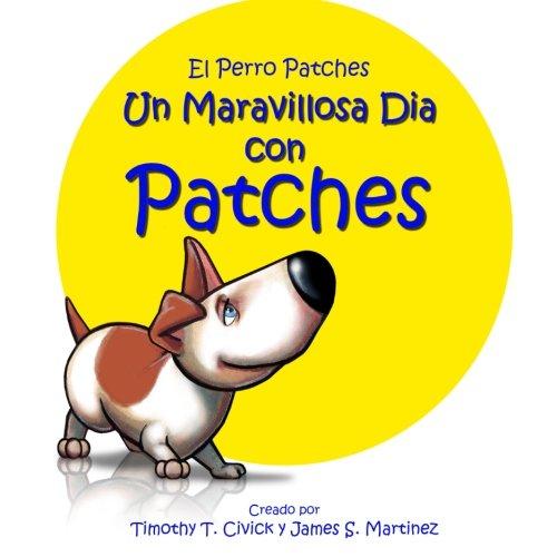 El Patch (Un Maravilloso Dia Con Patches (El Perro Patches))