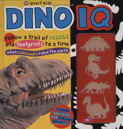 Dino IQ [With Poster and Glow in the Dark Dinosaurs] (Smart Kids)