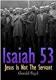 Isaiah 53: Jesus Is Not The Servant