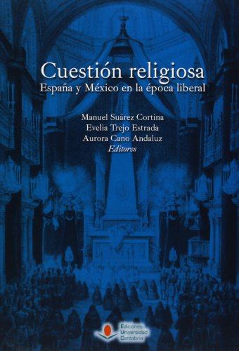 Cuestión religiosa. España y México en la época liberal (Historia)