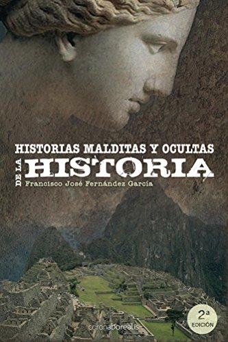 Historias malditas y ocultas de la Historia por Francisco Fernández García