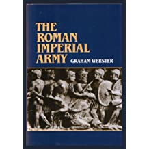 The Roman Imperial Army of the First and Second Centuries A.D. (History and Politics)