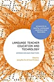 Best Practice In Teaching And Learnings - Language Teacher Education and Technology: Approaches and Practices Review