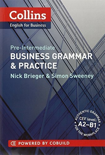 Business Grammar & Practice: A2-B1 (Collins Business Grammar and Vocabulary) by Nick Brieger (2011-04-07)