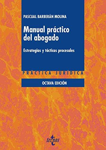 Manual práctico del abogado: estrategias y tácticas procesales (Derecho - Práctica Jurídica) por Pascual Barberán Molina