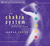 The Chakra System: A Complete Course in Self-Diagnosis and Healing by Anodea Judith (2003-11-01)