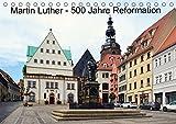 Martin Luther - 500 Jahre Reformation (Tischkalender 2019 DIN A5 quer): 500. Jahrestag des Thesenanschlags (Monatskalender, 14 Seiten ) (CALVENDO Glaube)