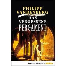 Das vergessene Pergament: Roman (Allgemeine Reihe. Bastei Lübbe Taschenbücher)