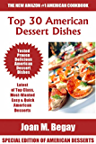Top 30 Delicious And Tasty American Dessert Dishes: Latest Collection of Top Class, Tested, Proven, Most-Wanted Delicious, Super Easy And Quick American Dessert Recipes (English Edition)