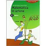 Matematica in azione. Algebra E-Geometria F. Per la Scuola media
