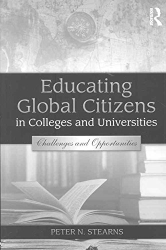 [Educating Global Citizens in Colleges and Universities: Challenges and Opportunities] (By: Peter N. Stearns) [published: February, 2009]