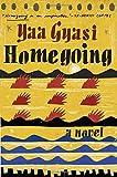 Homegoing: A novel von Yaa Gyasi