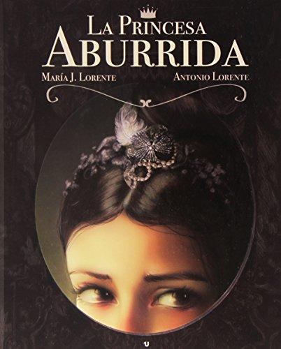 La Princesa Aburrida por María Jesús Lorente