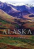 Alaska: A History - Claus M. Naske, Herman E. Slotnick
