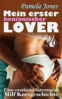 Mein erster kenianischer Lover, eine erotische interracial Milf Kurzgeschichte: Deutsche reife Frau sucht sich einen schwarzen Liebhaber