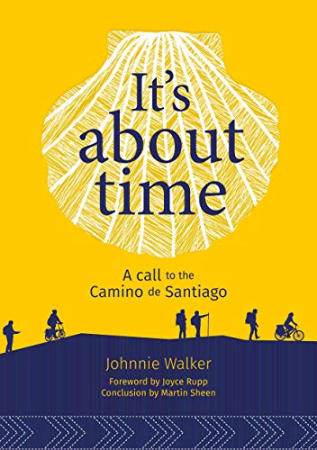 Its About Time: A call to the Camino de Santiago (English ...