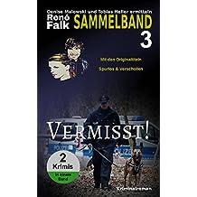 Vermisst!: Krimi-Sammelband (Denise Malowski und Tobias Heller ermitteln 8+9)