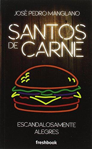 Santos de Carne por José Pedro Manglano