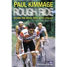 Rough Ride: Behind the Wheel With a Pro Cyclist (Yellow Jersey Cycling Classics) by Paul Kimmage (2008-05-28)