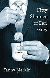 Fifty Shames of Earl Grey: A Parody by Fanny Merkin (2012-08-06)