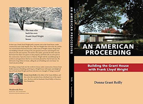 An American Proceeding: Building the Grant House with Frank Lloyd Wright (English Edition)