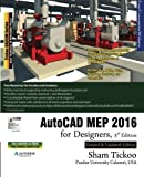 AutoCAD MEP 2016 for Designers, 3rd Edition by Prof. Sham Tickoo Purdue Univ. (2015-07-20)