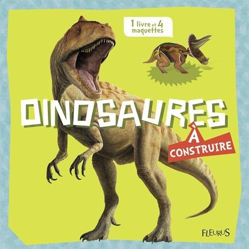 Dinosaures : Avec 4 maquettes à réaliser