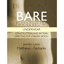Bare Essentials: Underwear - Construction and Pattern Drafting for Lingerie Design (English Edition)