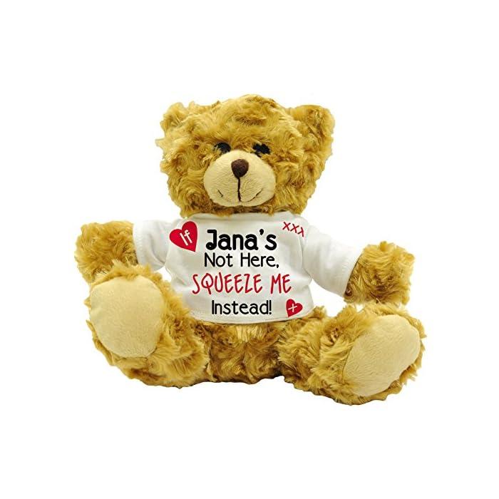 Wenn nicht, sondern Jana'hier Squeeze Me Love! Sentiment-Name, personalisierbar, Motiv: Geschenk Teddy Bär (22) 1
