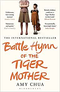 Battle Hymn of the Tiger Mother: Amazon.co.uk: Amy Chua ...