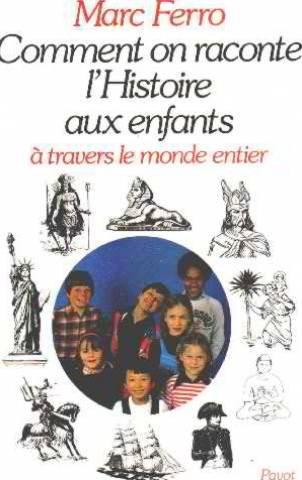 Comment on raconte l'histoire aux enfants: A travers le monde entier (Aux origines de notre temps) (French Edition)