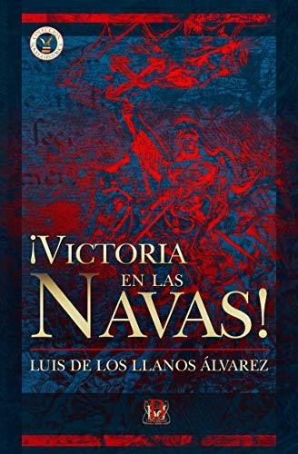Victoria en las Navas! eBook: De los Llanos Álvarez, Luis ...
