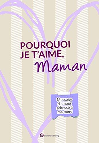 Libro Pourquoi Je Taime Maman Message Damour Adressé à